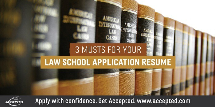 3 Musts For Your Law School Application Resume