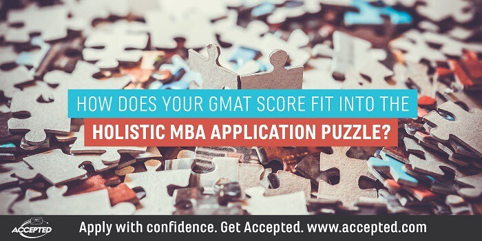 How Does Your GMAT Score Fit into the Holistic MBA Application Puzzle
