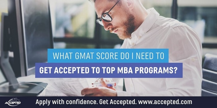 What GMAT Score Do I Need to be Accepted to Top MBA Programs?