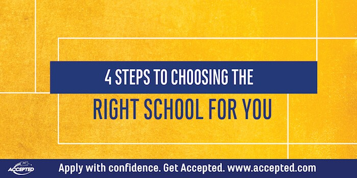 4 Steps to Choosing the Right School for You