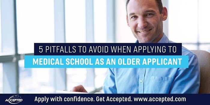 5 Pitfalls to Avoid When Applying to Medical School as an Older Applicant