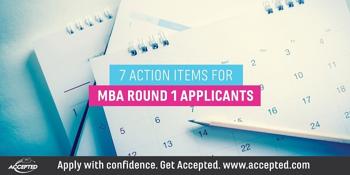 7 Action Items for MBA Round 1 Applicants