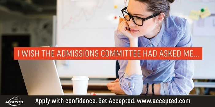 I Wish the Admissions Committee Had Asked Me...
