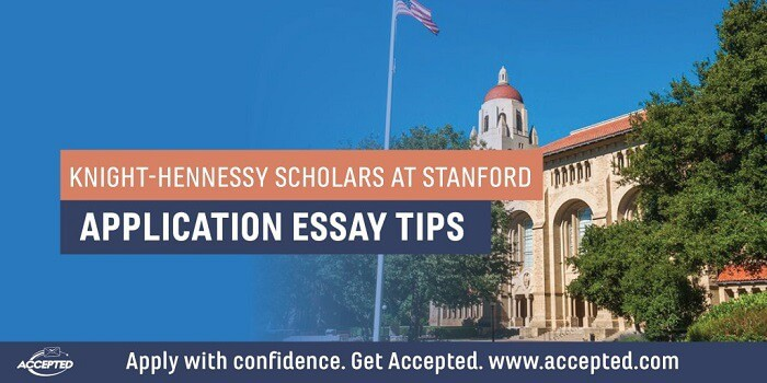 Knight_Hennessy Scholars at Stanford: Application Essay Tips