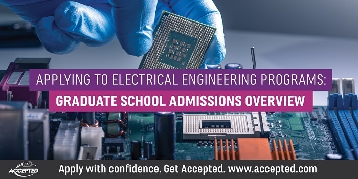 Applying to Electrical Engineering Programs Graduate School Admissions Overview