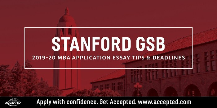 Stanford GSB 2019-20 MBA Application Essay Tips and Deadlines