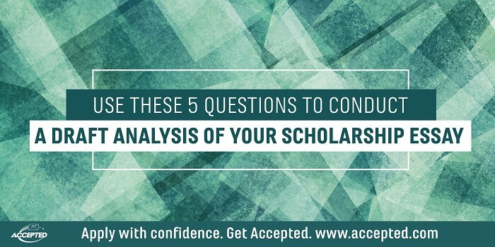Use These 5 Questions to Conduct a Draft Analysis of Your Scholarship Essay