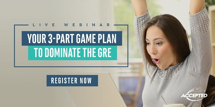 Register for our webinar, Dominate the GRE!