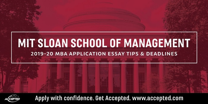 MIT Sloan 2019-2020 MBA Application Essay Tips and Deadlines