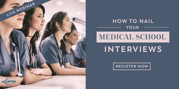 Apply for our webinar, How to Nail Your Medical School Interviews!