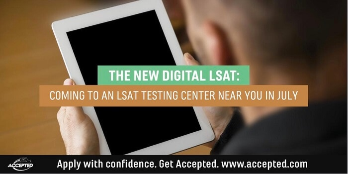 The New Digital LSAT: Coming to an LSAT Testing Center Near You in July. Click here for more LSAT advice!
