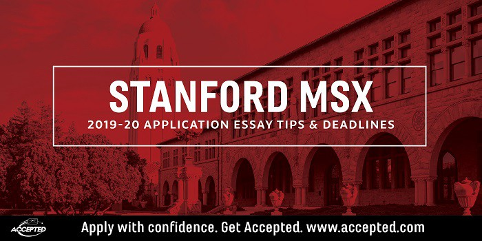 Stanford MSx 2019-2020 Application Essay Tips and Deadlines