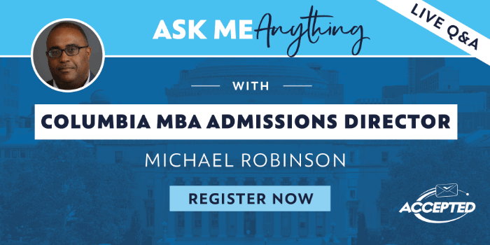 Ask Me Anything, With Columbia MBA Admissions Director Michael Robinson