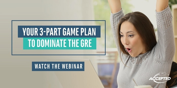Your 3-Part Plan to Dominate the GRE: Watch the webinar