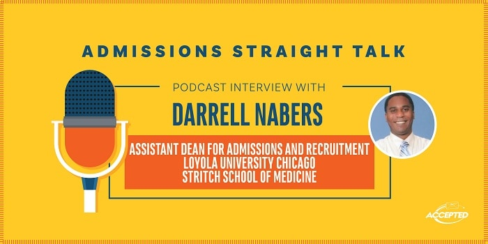 Podcast interview with Darrel Nabers, Assistant Dean for Admissions and Recruitment at Loyola University Chicago Stritch School of Medicine