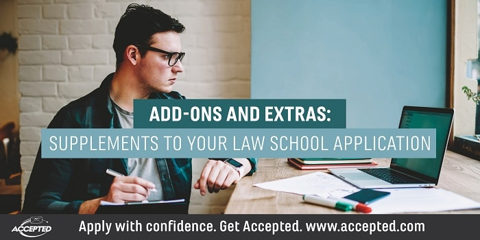 Add-ons and extras- supplements to your law school application