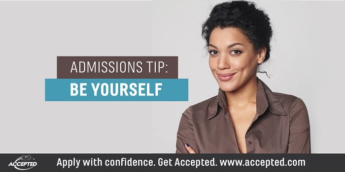 Admissions Tip- Be Yourself