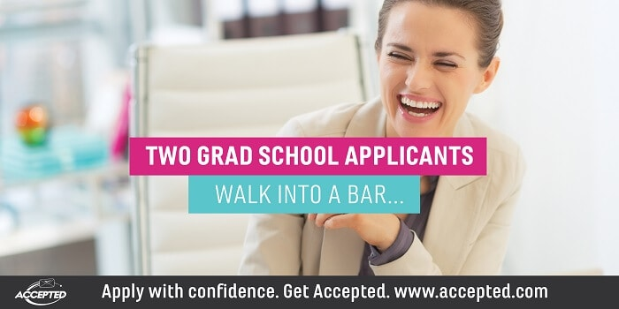 Two Grad School Applicants Walk Into a Bar...