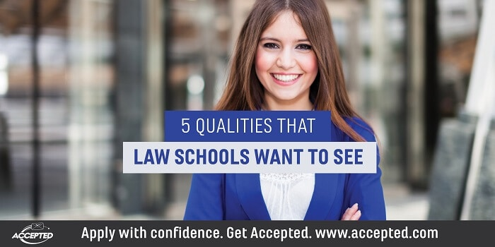 5 Qualities that Law Schools Want to See