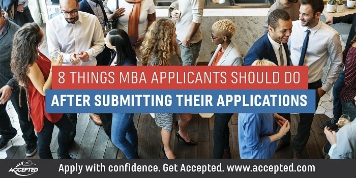 8 things MBA applicants should do after submitting their applications