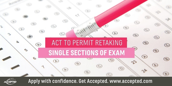 ACT to Permit Retaking Single Sections of Exam