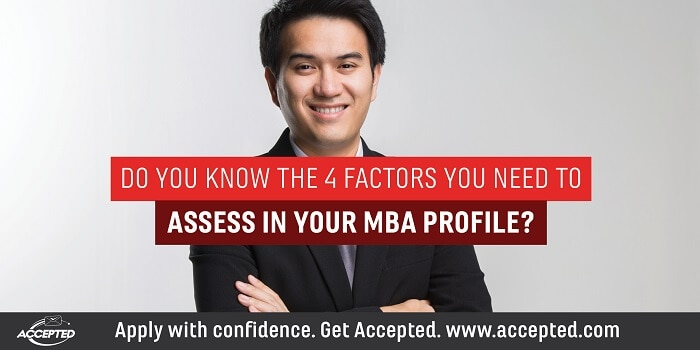 Do you know the 4 factors you need to assess in your MBA profile?