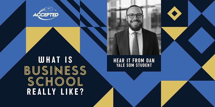 What is business school really like? Hear it from Dan, Yale SOM student!