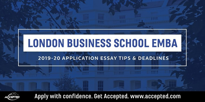 London Business School 2019-20 EMBA essay tips and deadlines
