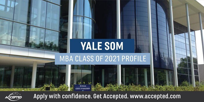 Yale SOM MBA Class of 2021 Profile