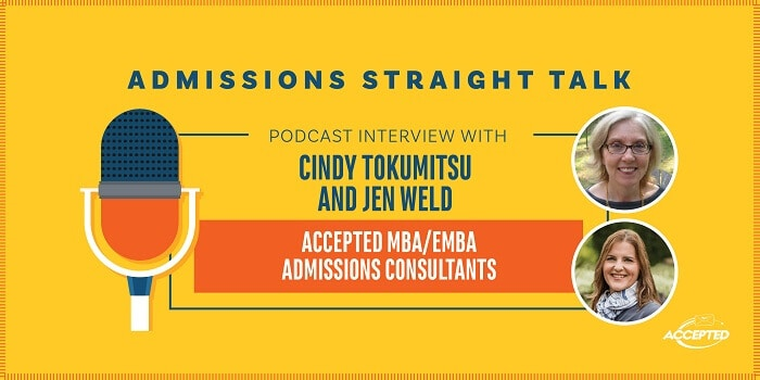 Listen to our podcast interview with Cindy Tokumitsu and Jennifer Weld, Accepted MBA/EMBA admissions consultants!
