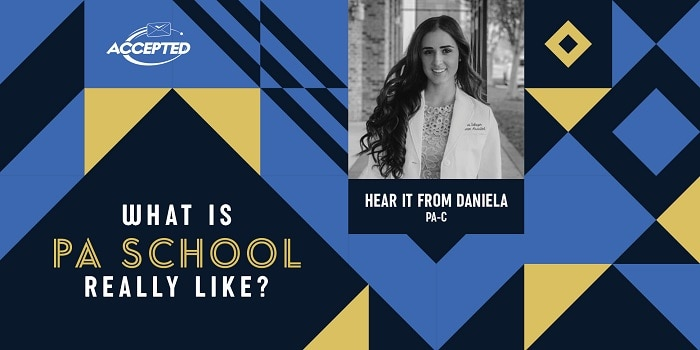 What is PA school really like? Hear it from Daniela, a new PA!