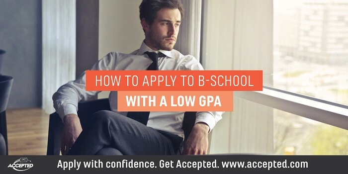 How to Apply to B-School with a Low GPA. Need more help? Register for our Get Accepted to B-School with Low Stats webinar!
