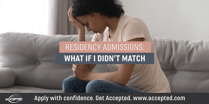 Residency admissions- What if I didn't match?