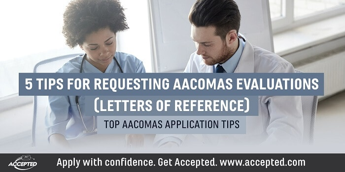 5 tips for requesting AACOMAS letters of reference