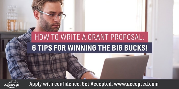 How to write a grant proposal: 6 tips for winning the big bucks!