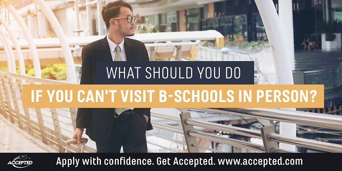 What should you do if you cant visit b-schools in person?
