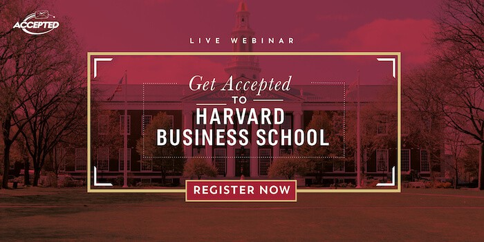Register for our free live webinar, Get Accepted to Harvard Business School!