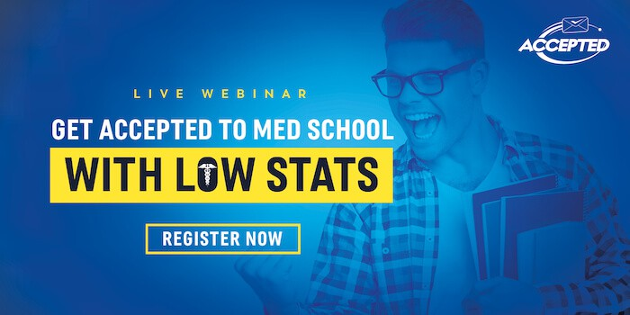 Register now for our free webinar, Get Accepted to Med School with Low Stats!