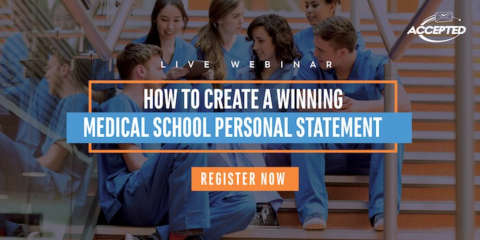 Register for our free live webinar, How to Create a Winning Medical School Personal Statement!