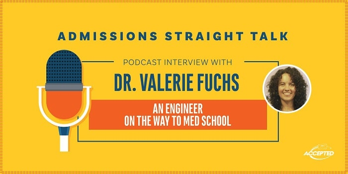 Linda Abraham interviews Valerie Fuchs, engineer and soon-to-be med student!