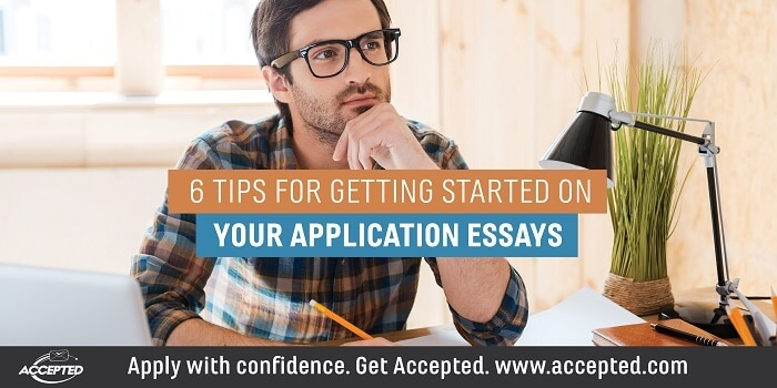 6 Tips for Getting Started on Your Application Essays