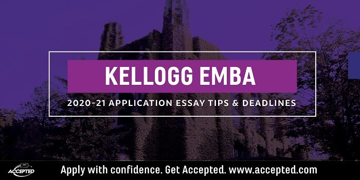 Kellogg Executive MBA Application Essay Tips & Deadlines [2020 - 2021]