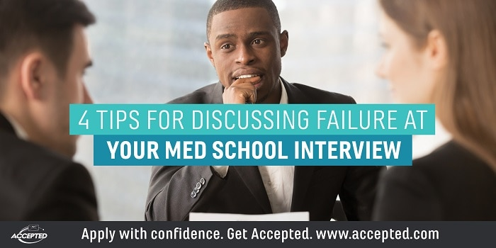 4 Tips for Discussing Failure at Your Med School Interview