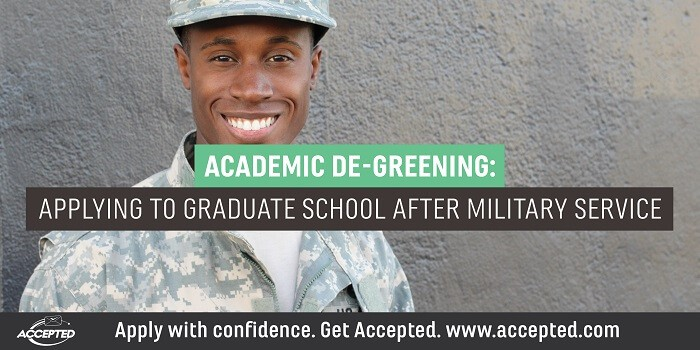 Academic De-Greening Applying to Graduate School After Military Service