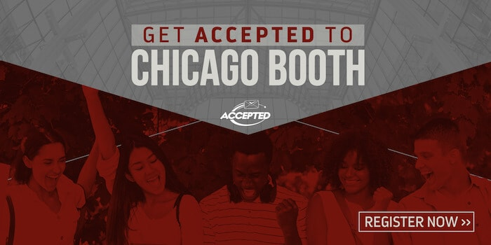 Register for our free webinar, Get Accepted to Chicago Booth!