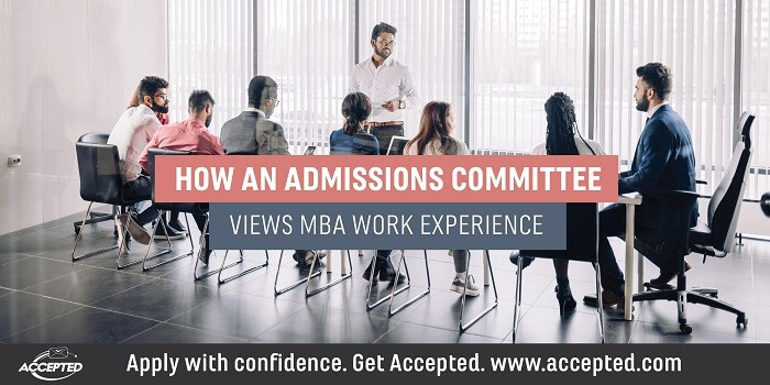 How an Admissions Committee Views MBA Work Experience