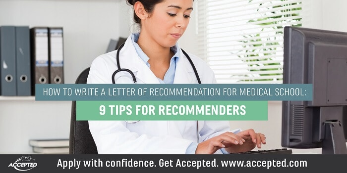 How to write a letter of recommendation for medical school: 9 tips for recommenders