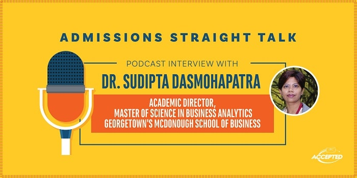 Linda Abraham interviews Dr. Sudipta Dasmohapatra, Academic Director of Georgetown's MSBA program.