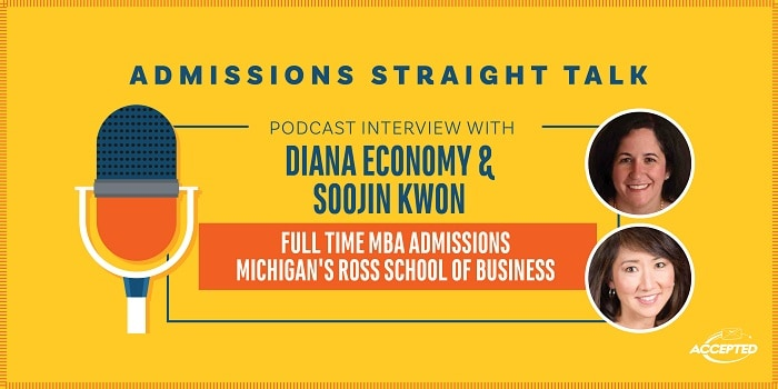 Podcast Diana Economy and Soojin Kwon, MBA Admissions at Michigan Ross