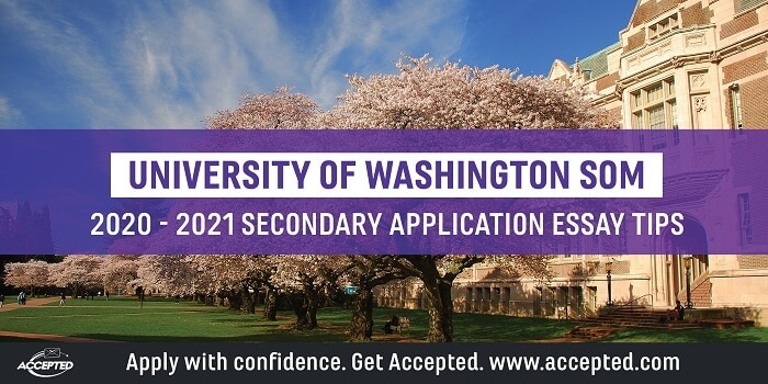 University of Washington SOM Secondary Application Tips and Deadlines [2020 - 2021]